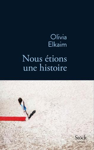 Olivia Elkaim - nous étions une histoire