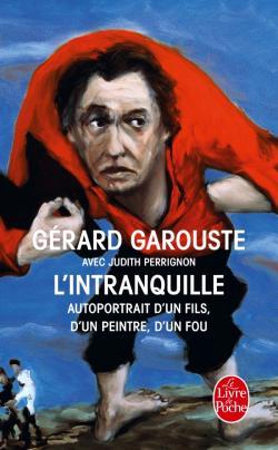 Gérard Garouste l'intranquille