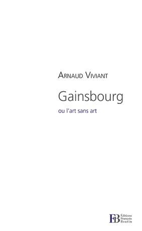 Arnaud Viviant - Gainsbourg