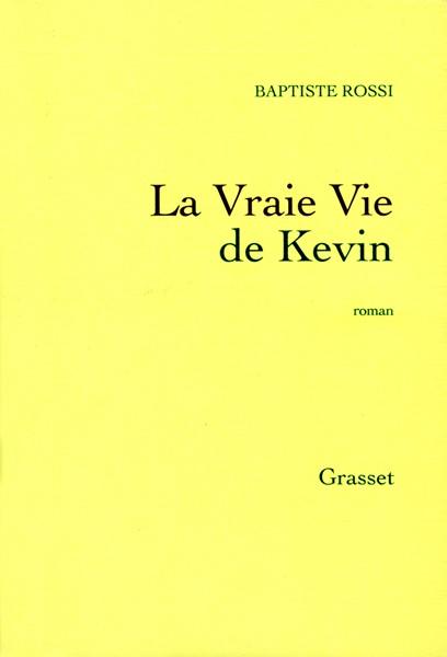 Baptiste Rossi La vraie vie de Kévin