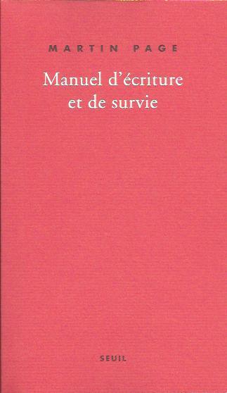Martin Page Manuel d'écriture et de survie