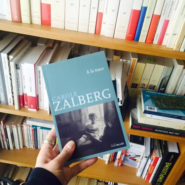 Carole Zalberg - A la trace